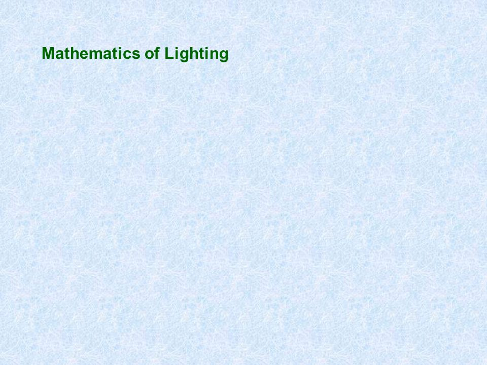 Mathematics of Lighting