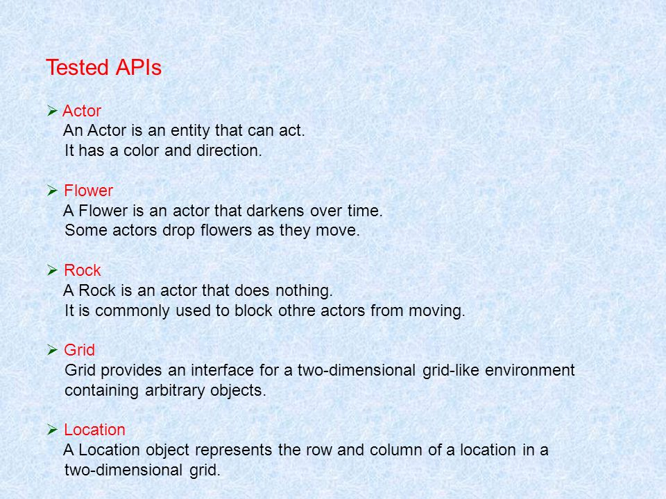 Tested APIs Actor An Actor is an entity that can act.