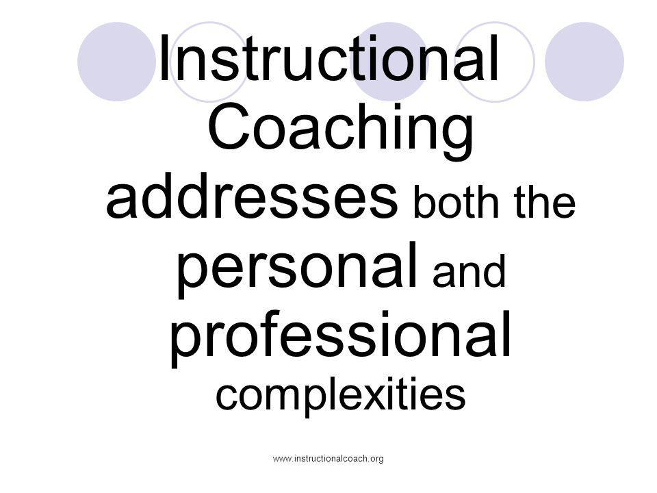 Instructional Coaching addresses both the personal and professional complexities