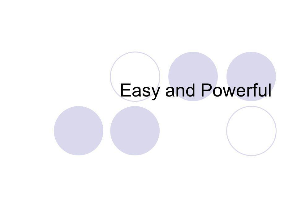 Easy and Powerful