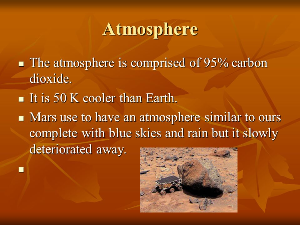 Atmosphere The atmosphere is comprised of 95% carbon dioxide.