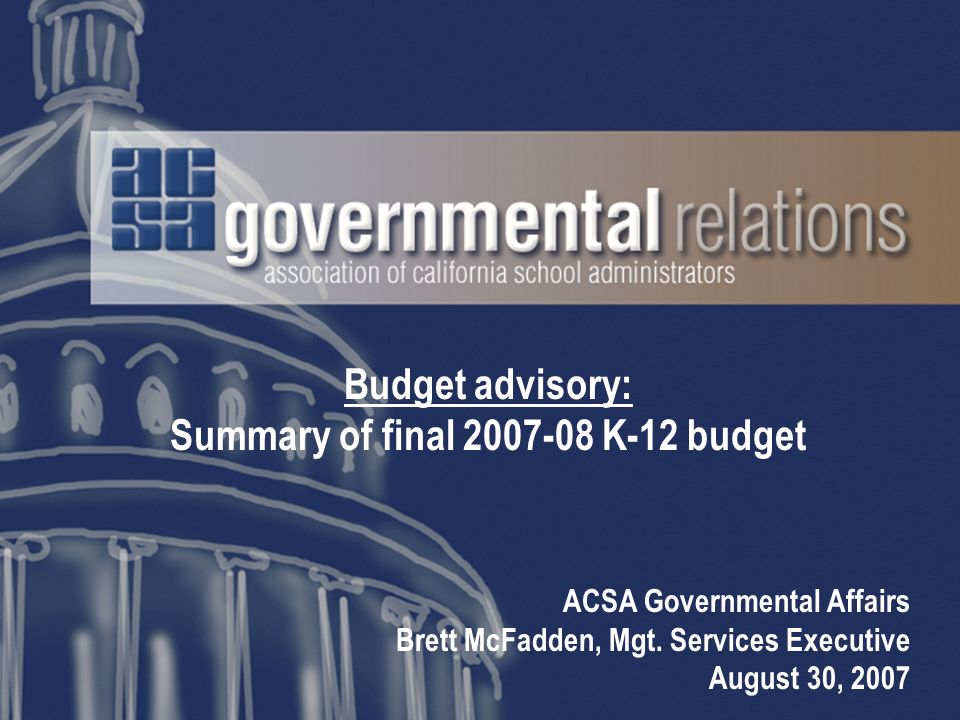 The 2007-08 State Budget: Overview After several years of steady of growth, the states economic engine begins to slow in the second half of 2007 (and projected for 2008) The decline in revenues associated with difficulties in the states housing market significantly impacts budget and policy development in FY 2007-08 The final budget package is therefore a much more austere spending plan when compared against the governors January proposal and two previous final budgets