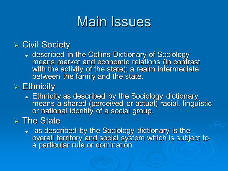 Civil Society It is suggested that the stronger the state, the weaker the civil society.