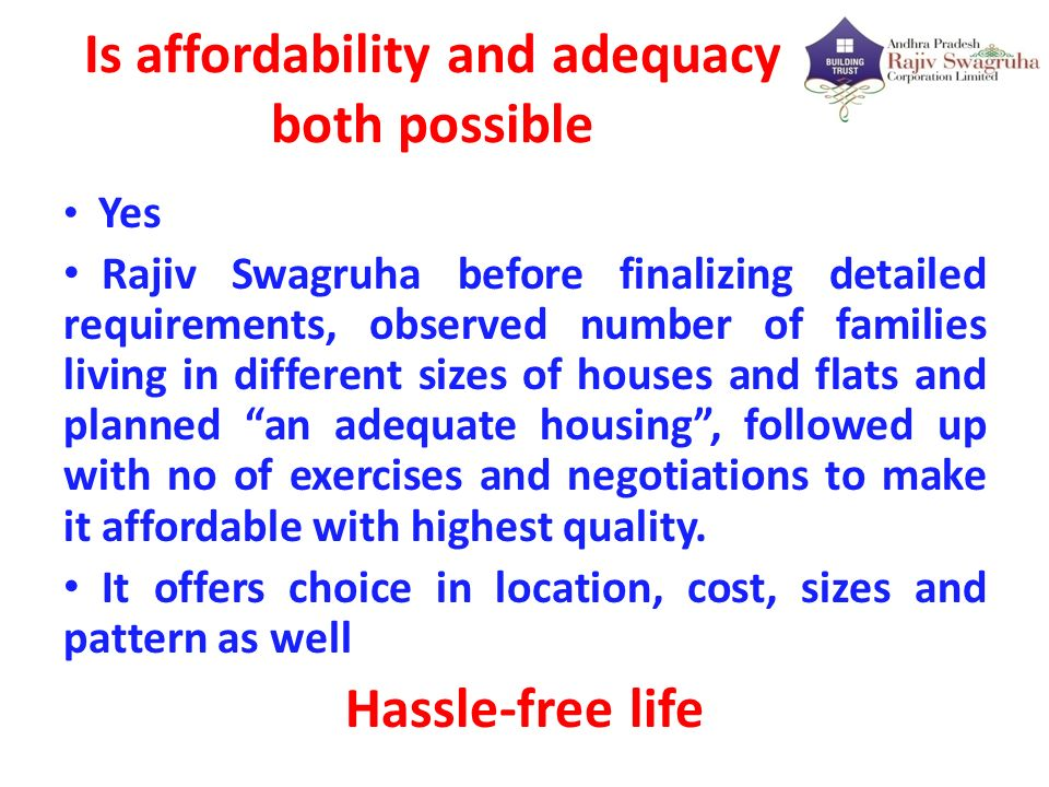 Is affordability and adequacy both possible Yes Rajiv Swagruha before finalizing detailed requirements, observed number of families living in differen