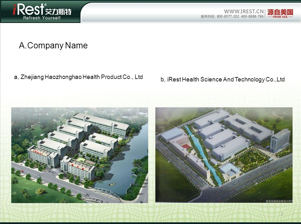2 A.Company Name a, Zhejiang Haozhonghao Health Product Co., Ltd b, iRest Health Science And Technology Co.,Ltd