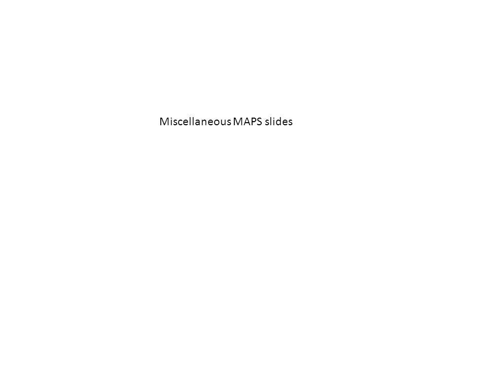 Miscellaneous MAPS slides