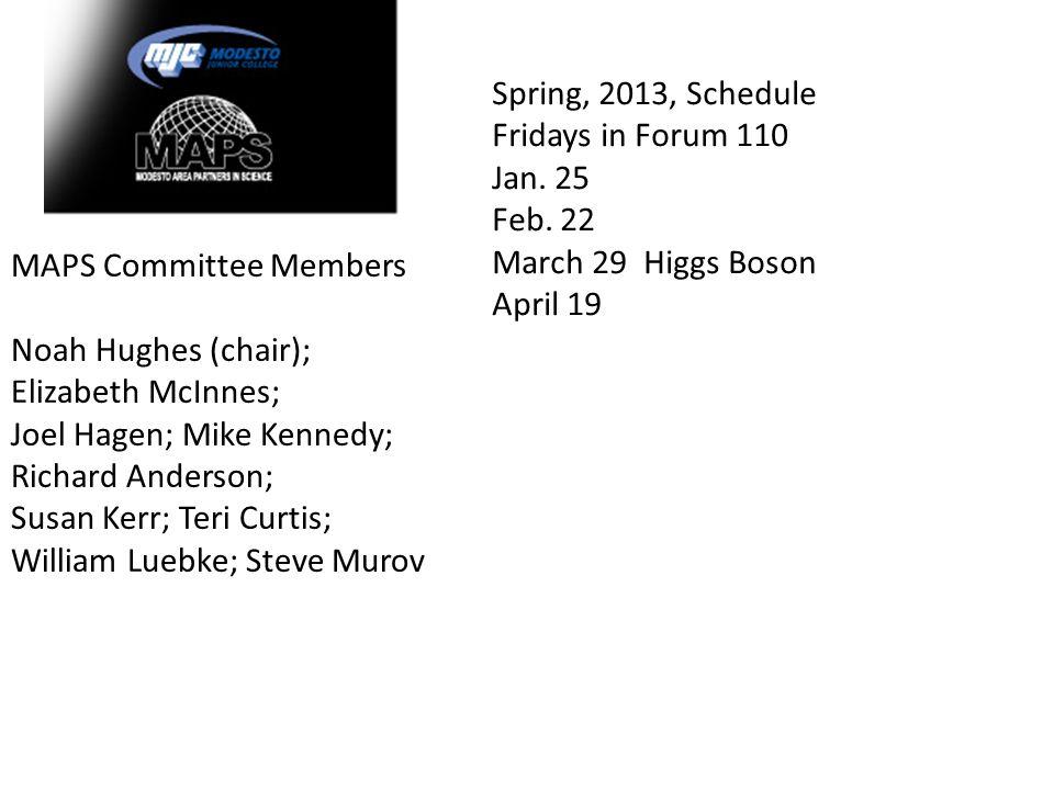 MAPS Committee Members Noah Hughes (chair); Elizabeth McInnes; Joel Hagen; Mike Kennedy; Richard Anderson; Susan Kerr; Teri Curtis; William Luebke; St