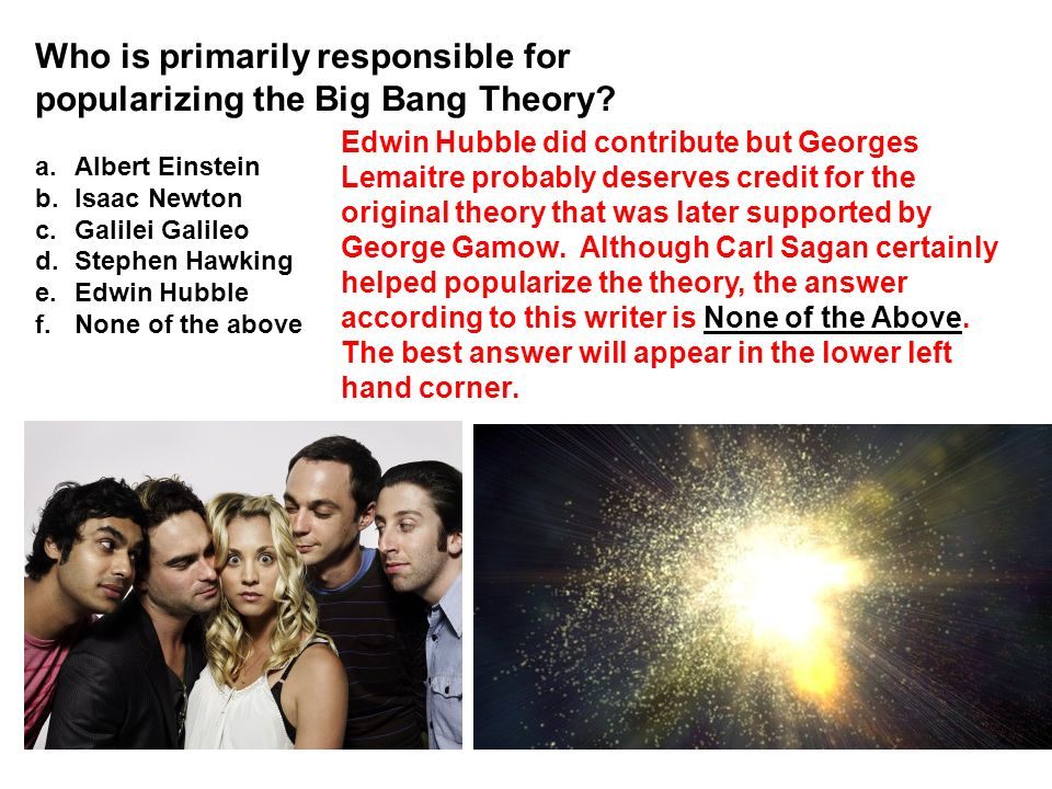 Who is primarily responsible for popularizing the Big Bang Theory.