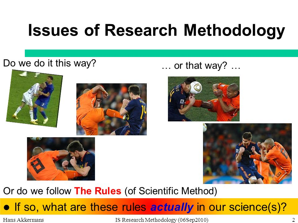 Issues of Research Methodology If so, what are these rules actually in our science(s).