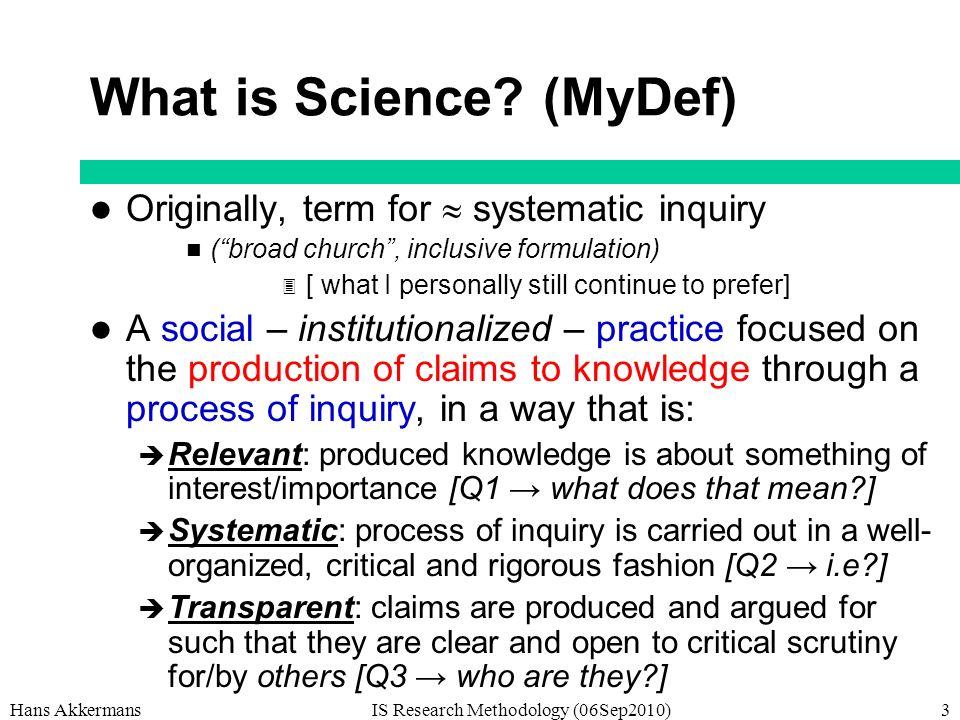 Hans AkkermansIS Research Methodology (06Sep2010)3 What is Science.
