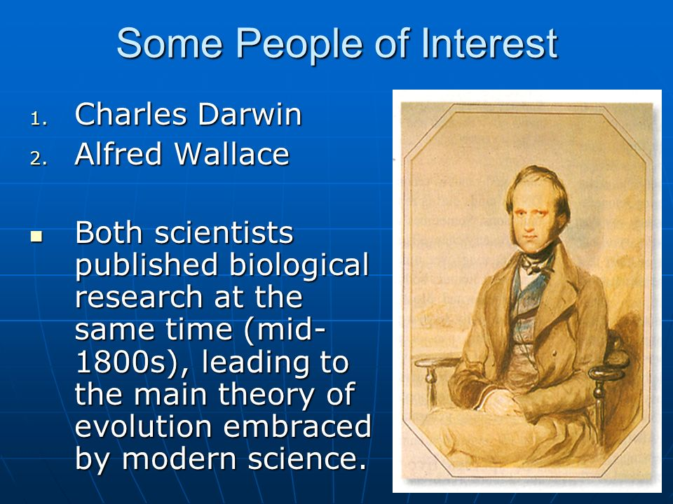 Some People of Interest 1. Charles Darwin 2.