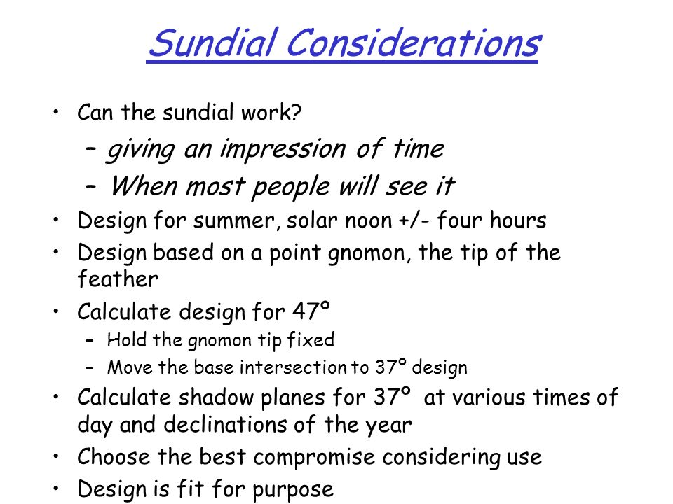 Sundial Considerations Can the sundial work.