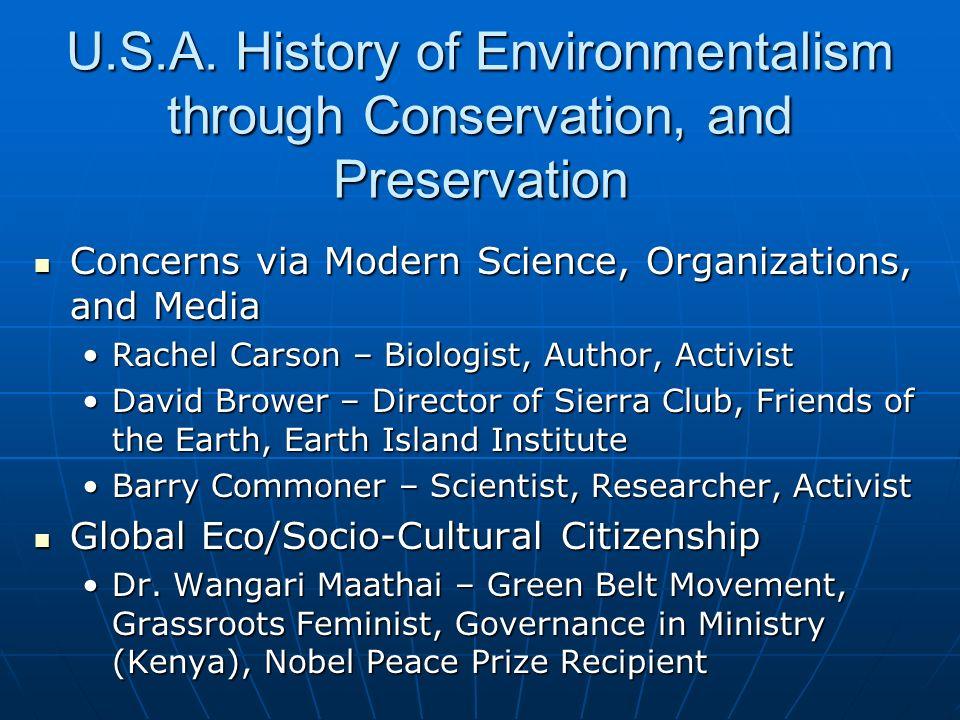Concerns via Modern Science, Organizations, and Media Concerns via Modern Science, Organizations, and Media Rachel Carson – Biologist, Author, Activis