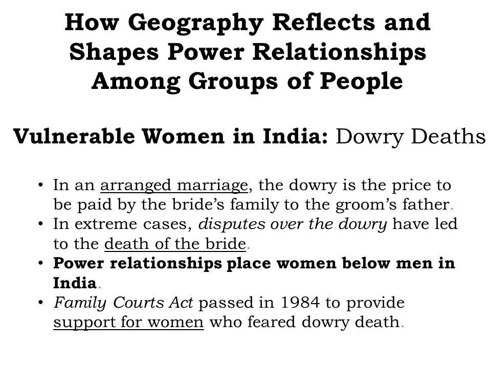 Vulnerable Women in India: Dowry Deaths In an arranged marriage, the dowry is the price to be paid by the brides family to the grooms father. In extre