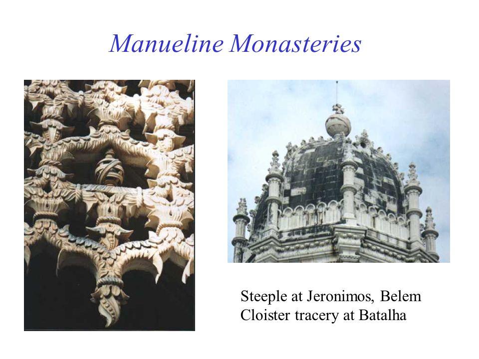 Manueline Monasteries Steeple at Jeronimos, Belem Cloister tracery at Batalha