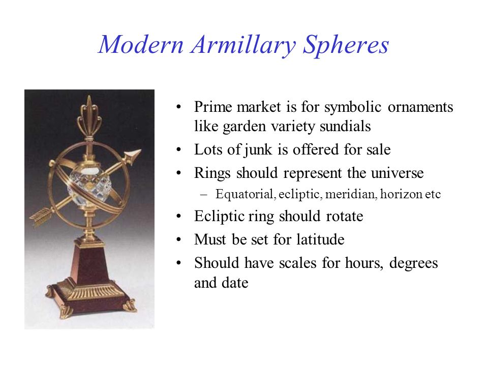 Modern Armillary Spheres Prime market is for symbolic ornaments like garden variety sundials Lots of junk is offered for sale Rings should represent t