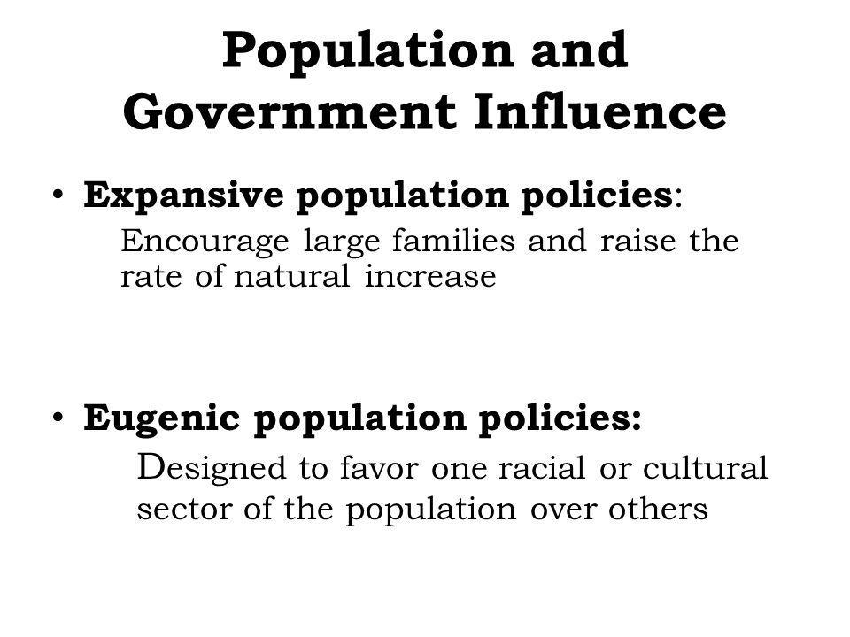Population and Government (contd) Restrictive population policies e.g., One-Child Policy in China (1970s) – Limitations: Sweden family-friendly (1980s) – Contradictions: Roman Catholic doctrine (birth control and abortion stats) Chengdu, China © H.J.