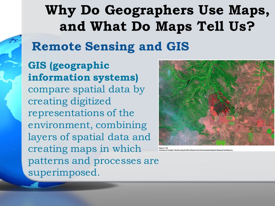 GIS (geographic information systems) compare spatial data by creating digitized representations of the environment, combining layers of spatial data a