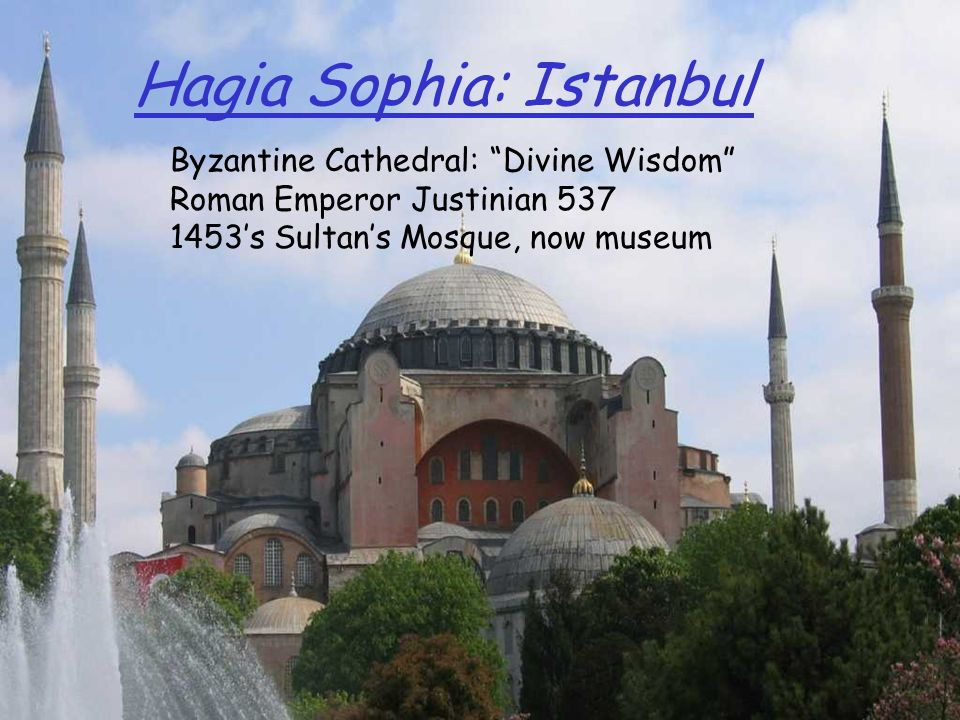 Hagia Sophia: Istanbul Byzantine Cathedral: Divine Wisdom Roman Emperor Justinian 537 1453s Sultans Mosque, now museum