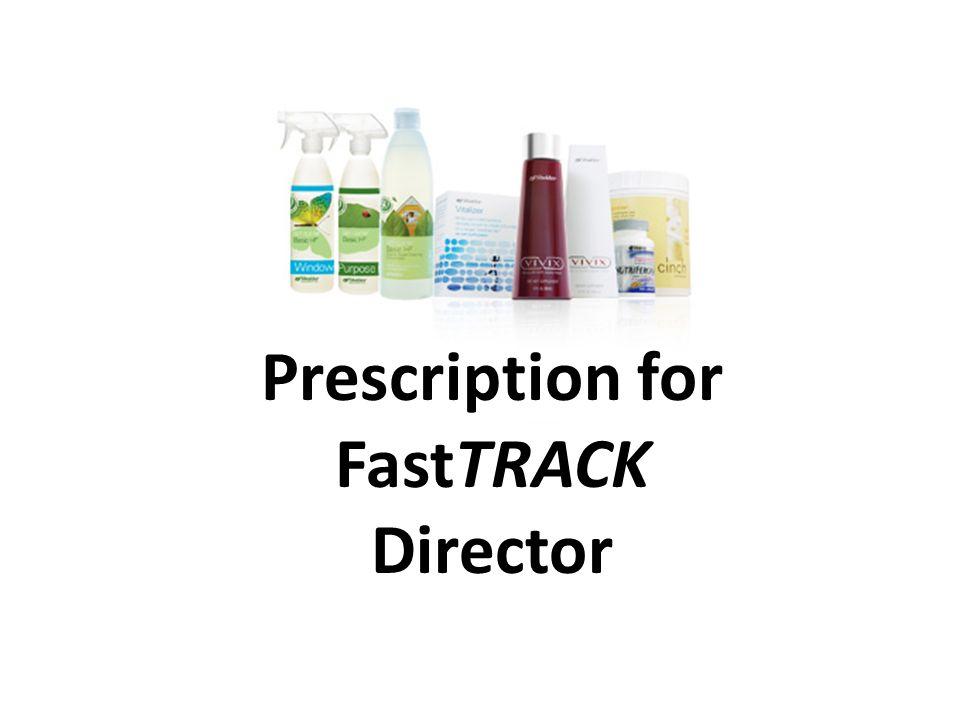 Prescription for FastTRACK Director