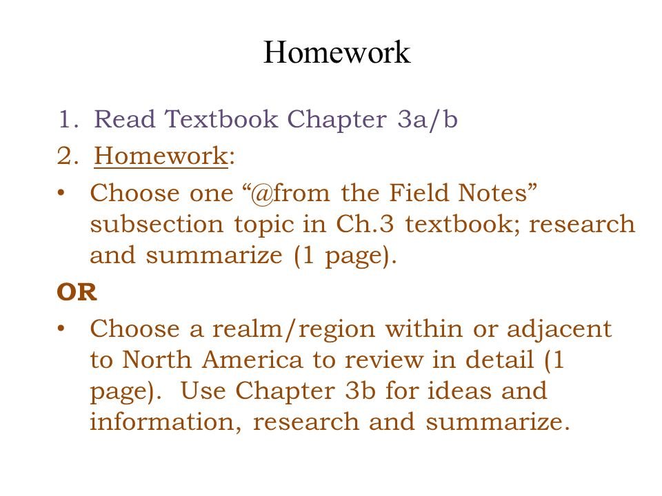 Homework 1.Read Textbook Chapter 3a/b 2.Homework: Choose one @from the Field Notes subsection topic in Ch.3 textbook; research and summarize (1 page).