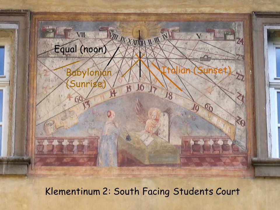 Klementinum 2: South Facing Students Court Babylonian (Sunrise) Equal (noon) Italian (Sunset)
