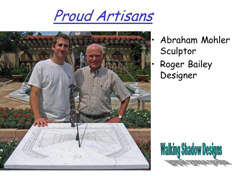Proud Artisans Abraham Mohler Sculptor Roger Bailey Designer