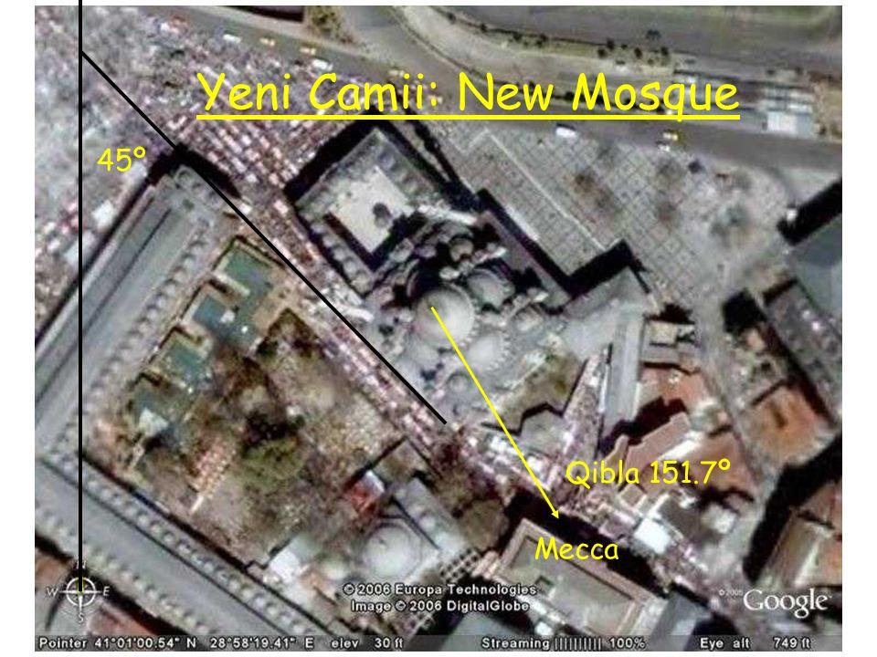 Yeni Camii: New Mosque 45º Qibla 151.7º Mecca