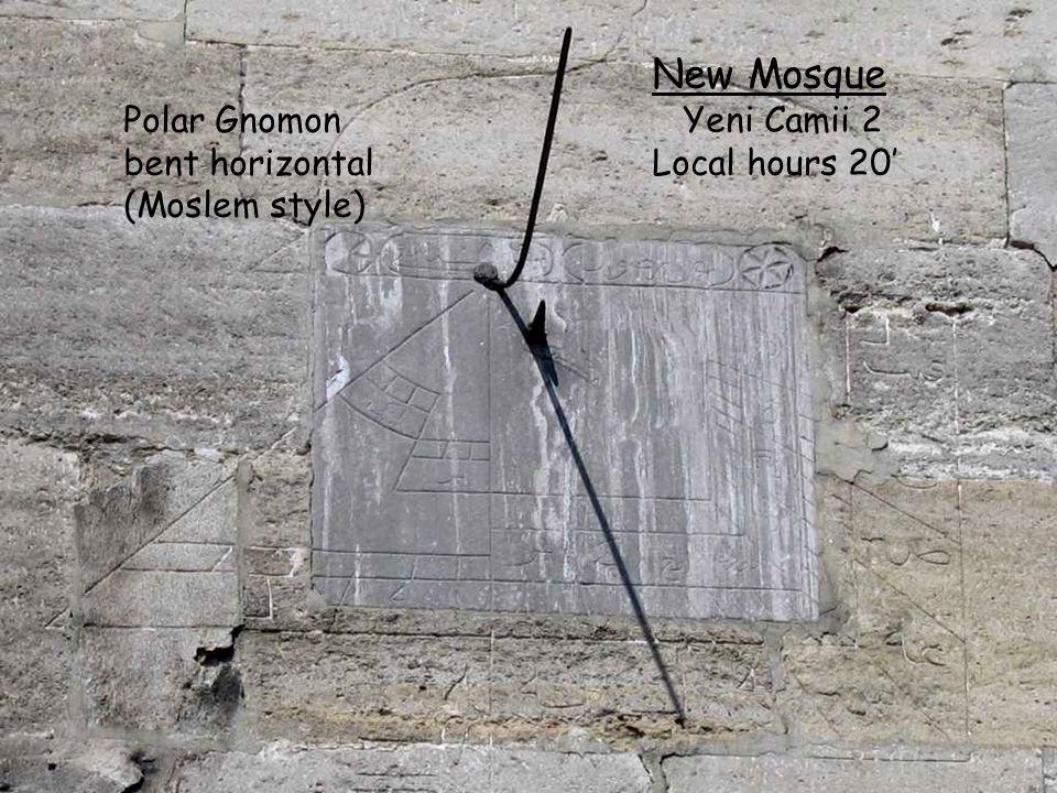 New Mosque Yeni Camii 2 Local hours 20 Polar Gnomon bent horizontal (Moslem style)