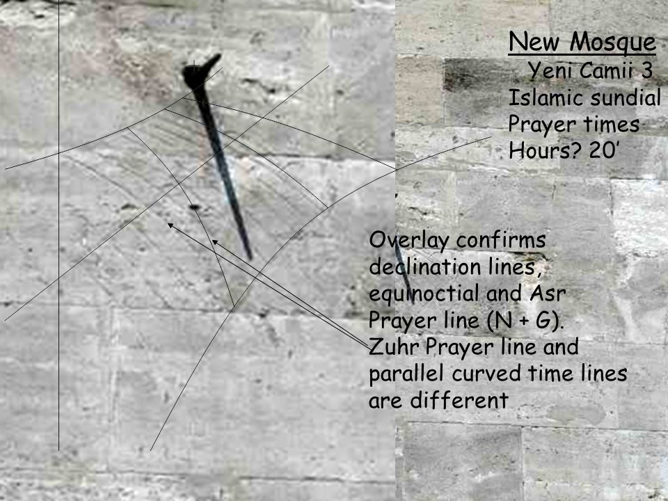 Overlay confirms declination lines, equinoctial and Asr Prayer line (N + G). Zuhr Prayer line and parallel curved time lines are different New Mosque