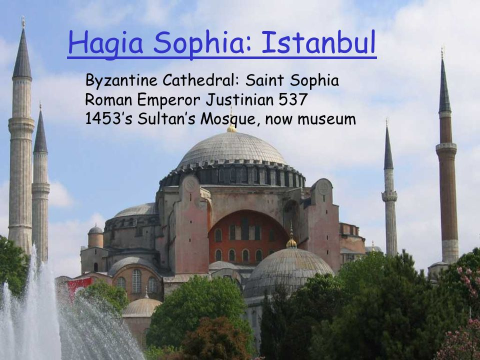 Hagia Sophia: Istanbul Byzantine Cathedral: Saint Sophia Roman Emperor Justinian 537 1453s Sultans Mosque, now museum