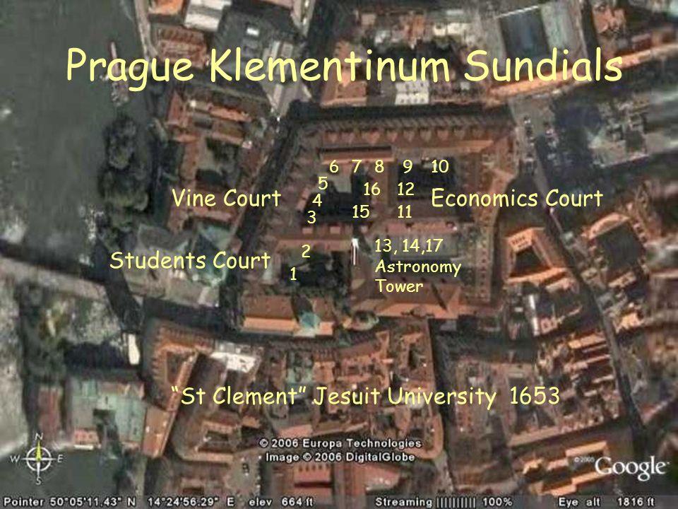 Prague Klementinum Sundials Vine Court Students Court Economics Court 13, 14,17 Astronomy Tower 6 5 7 2 3 4 98 12 11 1 10 15 16 St Clement Jesuit Univ