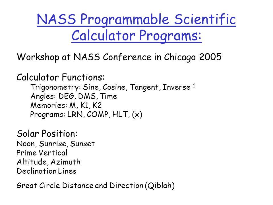 NASS Programmable Scientific Calculator Programs: Workshop at NASS Conference in Chicago 2005 Calculator Functions: Trigonometry: Sine, Cosine, Tangen