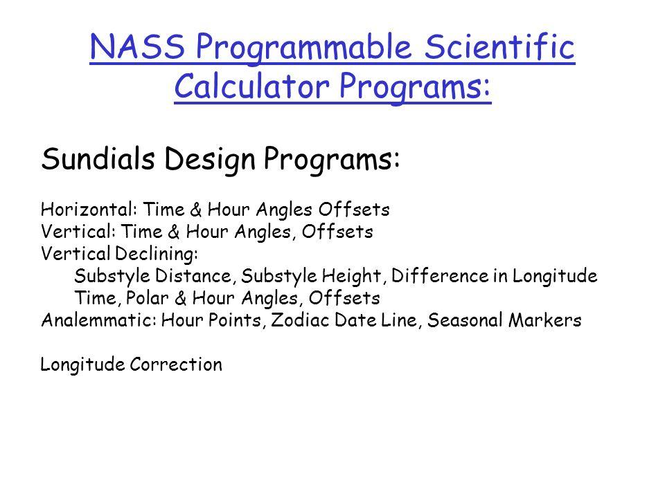NASS Programmable Scientific Calculator Programs: Sundials Design Programs: Horizontal: Time & Hour Angles Offsets Vertical: Time & Hour Angles, Offse