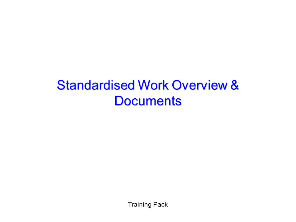 Standardised Work Overview & Documents Training Pack