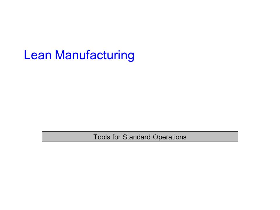 Lean Manufacturing Tools for Standard Operations