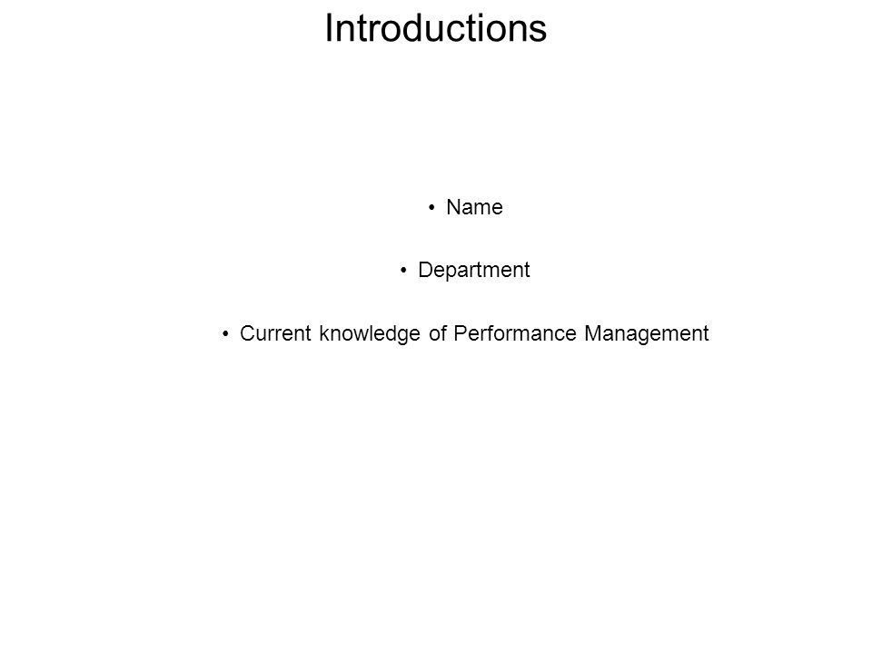 Name Department Current knowledge of Performance Management Introductions