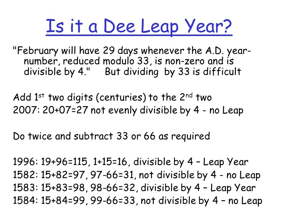 Is it a Dee Leap Year. February will have 29 days whenever the A.D.