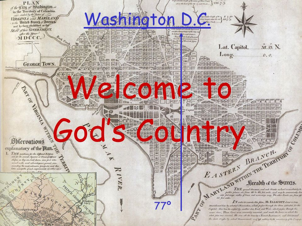 Washington D.C. Welcome to Gods Country 77º