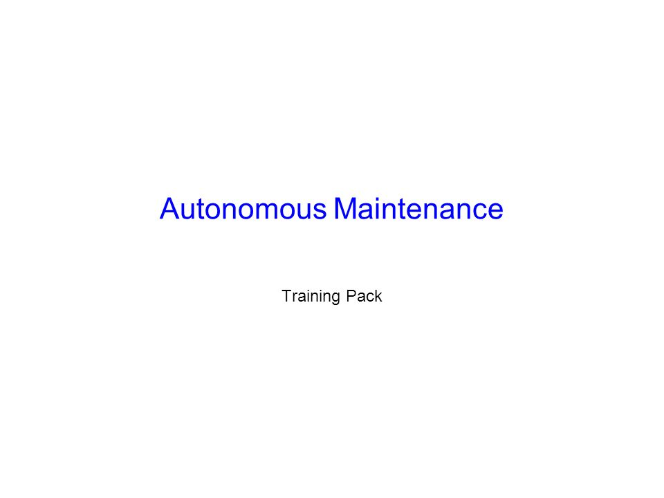 Autonomous Maintenance Training Pack