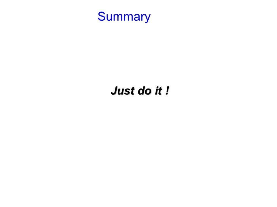 Summary Just do it !