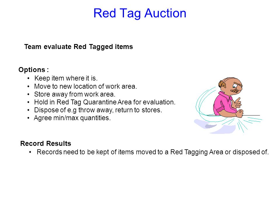 REQUIRED NO.ITEMYESNOACTIONWHOWHENVALUE(£) Note : Value Categories are £ 0-100 / £100-1000 / £1000+ Red Tag Analysis Sheet