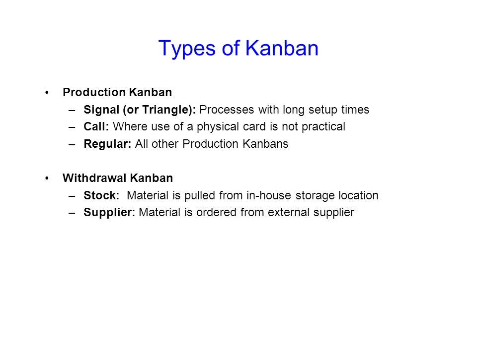 4. Design a Communication System Kanban:Any signal used to directly communicate production or delivery information between those people performing the