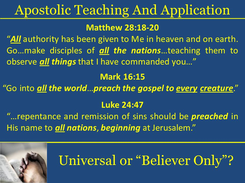 Apostolic Teaching And Application Matthew 28:18-20 All authority has been given to Me in heaven and on earth.