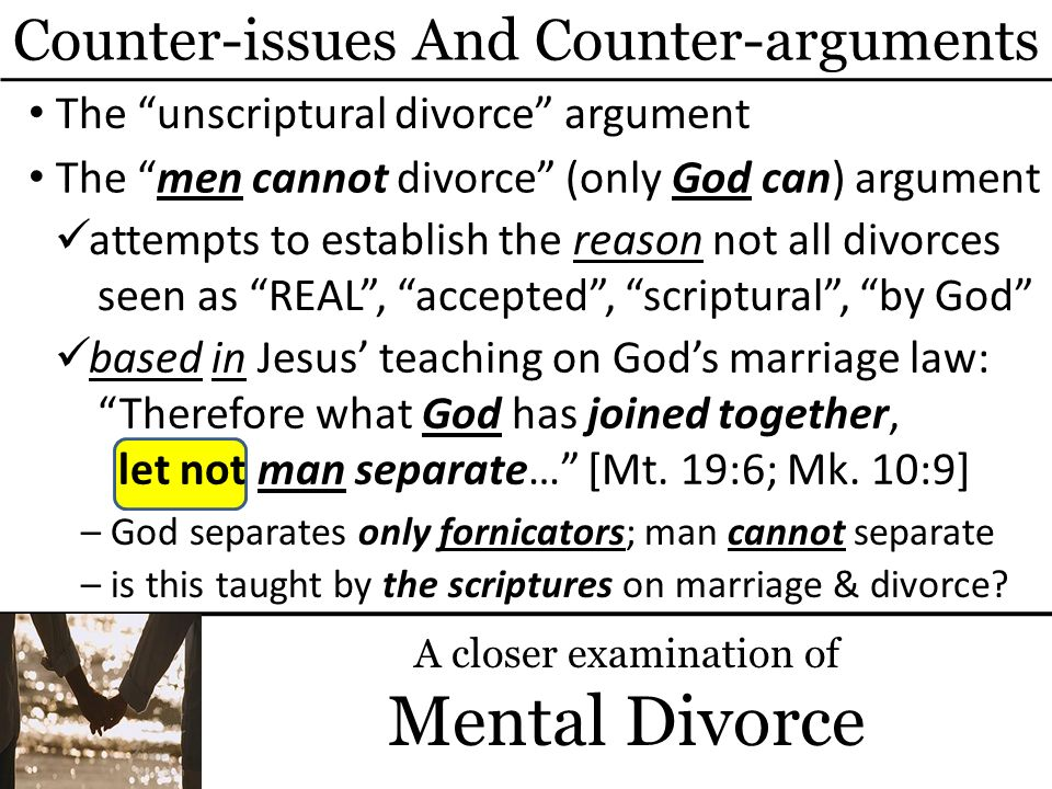 based in Jesus teaching on Gods marriage law: Therefore what God has joined together, let not man separate… [Mt.