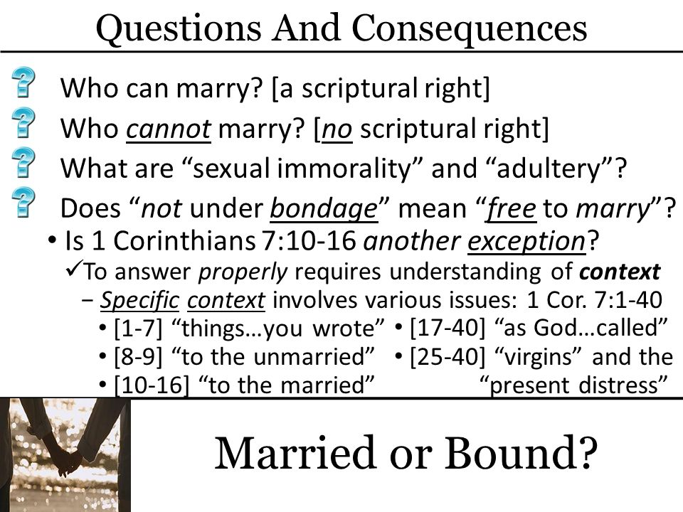 Questions And Consequences Married or Bound. Who can marry.