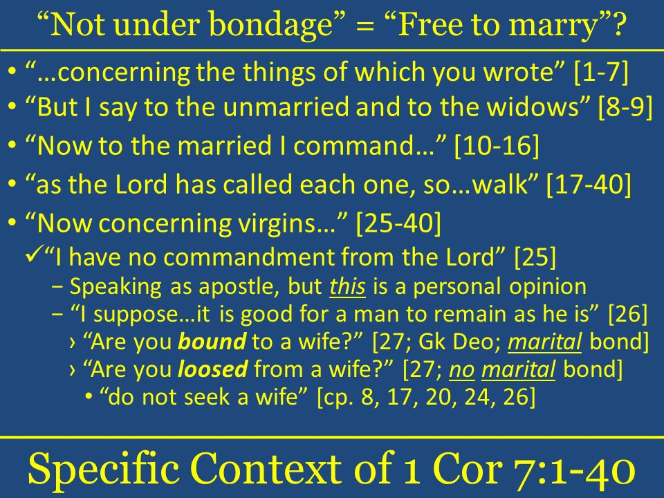 Not under bondage = Free to marry.