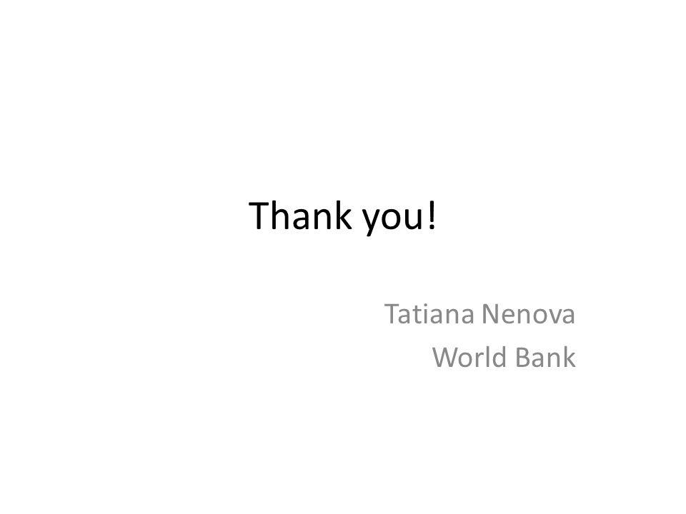 Thank you! Tatiana Nenova World Bank