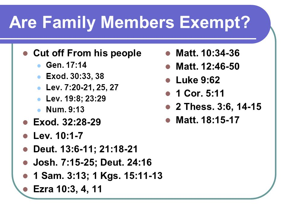 Are Family Members Exempt. Cut off From his people Gen.