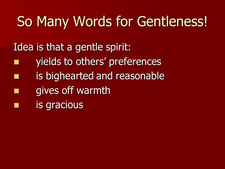 So Many Words for Gentleness.